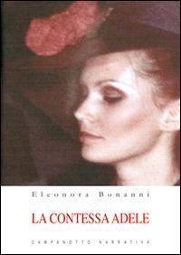 La contessa Adele.: Bonanni Eleonora