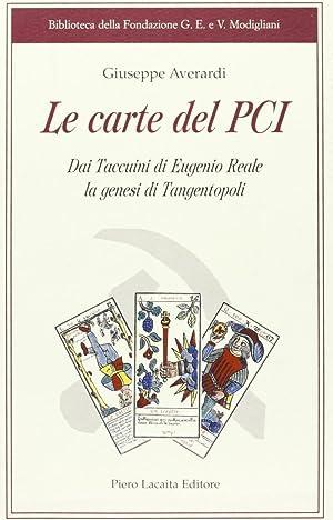 Le carte del Partito Comunista Italiano. Dai taccuini di Eugenio Reale la genesi di tangentopoli.: ...