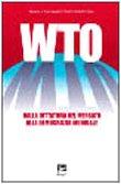 WTO. Dalla dittatura del mercato alla democrazia mondiale.: Bosio, Roberto; Di Sisto, Monica; ...
