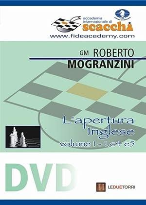 L'apertura inglese 1.c4 e5. DVD. Vol. 1.: Mogranzini Roberto