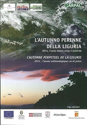 L'Autunno Perenne della Liguria. 2014, l'Anno Meteo Visto e Previsto. L'Automne ...