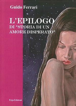 """L'Epilogo di """"Storia di un Amore Disperato"""".: Ferrari Guido"""