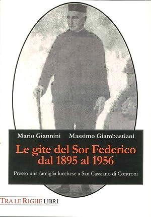 Le Gite del Sor Federico dal 1895 al 1956. Presso una Famiglia Lucchese a San Cassiano di Controni....