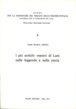 I più Antichi Vescovi di Luni nelle Leggende e nella Storia.: Conti P Maria