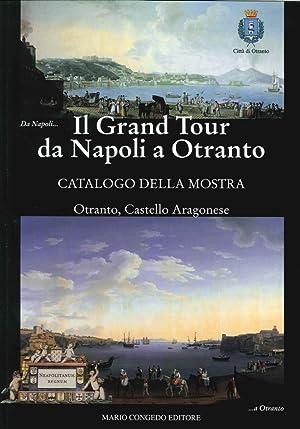 Il Grand Tour Da Napoli a Otranto.