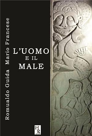 L'uomo e il male.: Francese Mario Guida Romualdo