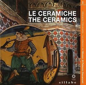 Le Collezioni del Museo di Palazzo Davanzati. Le Ceramiche. The Ceramics.