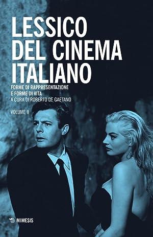 Lessico del cinema italiano. Forme di rappresentazione e forme di vita. Vol. 2.