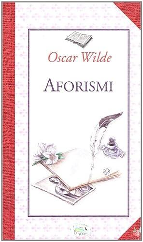 Oscar Wilde. Aforismi.: Wilde, Oscar