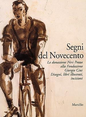 Segni del Novecento. La donazione Neri Pozza alla Fondazione Giorgio Cini. Disegni, libri ...
