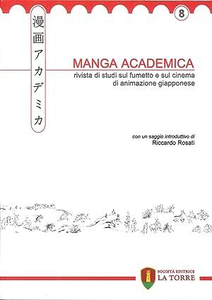 Manga Academica. Rivista di Studi sul Fumetto e sul Cinema di Animazione Giapponese (2015). Vol. 8.