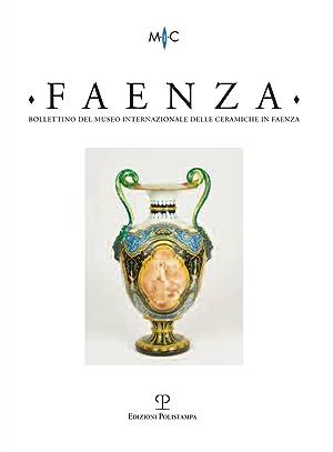 Faenza. Bollettino del Museo Internazionale delle Ceramiche in Faenza. Anno XCVIII. 0001. 2012.: ...
