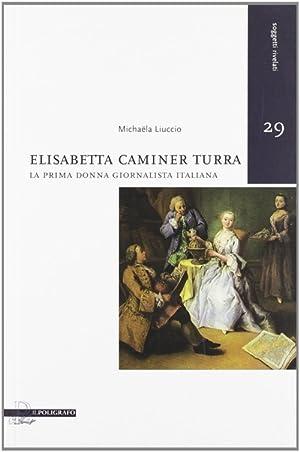 Elisabetta Caminer Turra. La prima donna giornalsita italiana.