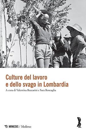 Culture del lavoro e dello svago in Lombardia.