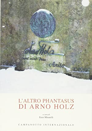 L'altro Phantasus di Arno Holz. Testo tedesco a fronte.: Holz Arno