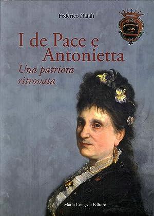 I De Pace e Antonietta. Un patriota ritrovata.: Natali, Federico