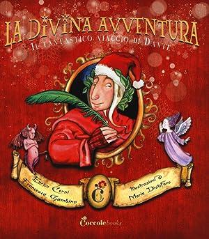 La divina avventura. Il fantastico viaggio di Dante.: Cerni Enrico Gambino Francesca Distefano ...