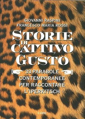 Storie di Cattivo Gusto. 33 Parabole Contemporanee per Raccontare l'Iperkitsch.: Raspini ...