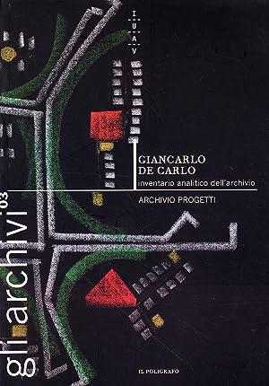Giancarlo De Carlo. Inventario Analitico dell'Archivio. Archivio Progetti.