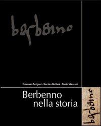 Berbenno nella storia. Comune di Berbenno.: Arrigoni, Ermanno Bottani, Tarcisio Manzoni, Paolo