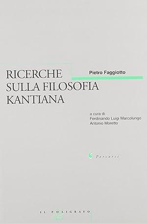 Ricerche sulla filosofia kantiana.: Faggiotto, Pietro