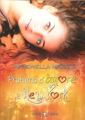 Profumo d'amore a New York.: Maggio Antonella