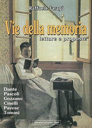 Vie della Memoria. Letture e Proposte. Dante, Pascoli, Gozzano, Cinelli, Pavese, Tomasi.: Farag�, ...