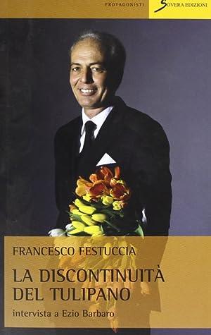 La discontinuità del tulipano. Intervista a Ezio Barbaro.: Festuccia, Francesco