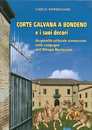 Corte Galvana a Bondeno e i Suoi Decori. Un Gioiello Culturale Sconosciuto nelle Campagne dell&#x27...