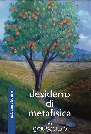 Desiderio di metafisica.: Bucolo, Salvatore