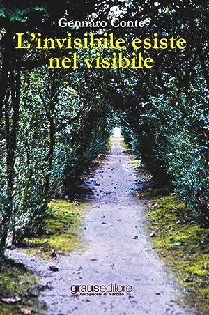 L'invisibile esiste nel visibile.: Conte, Gennaro