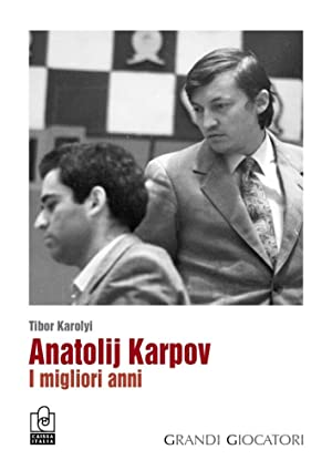 Anatolij Karpov. I migliori anni.