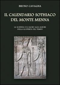 Il calendario sothiaco del monte Menna. La scienza e il sacro agli albori della scoperta del tempo....