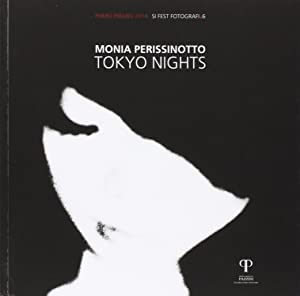 Monia Perissinotto. Tokyo nights.