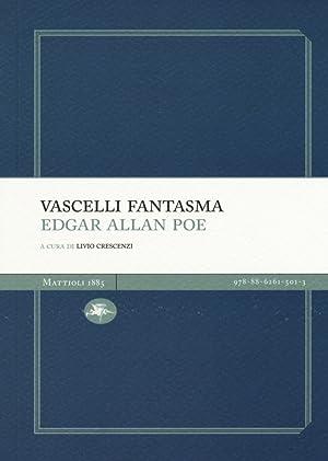 Vascelli fantasma.: Poe Edgar A