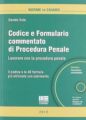 Codice e Formulario Commentato di Procedura Penale. Con CD-ROM.: Sole, Davide