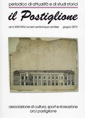 Il Postiglione. Periodico di Attualità e Studi Storici. Anni XXIV-XXVI. Numero 0025 - 0026. ...