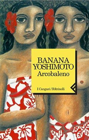 Arcobaleno.: Yoshimoto, Banana