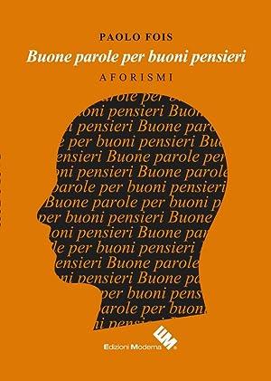 Buone parole per buoni pensieri.: Fois Paolo