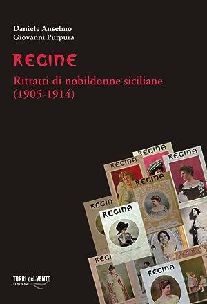 Regine. Ritratti di nobildonne siciliane (1905-1914).: Anselmo, Daniele Purpura, Giovanni