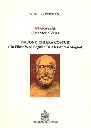 Atarassìa. (Una Storia Vera). Pirrone, Chi Era Costui? (Un Filosofo al Seguito di Alessandro...
