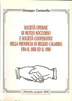 Società operaie di mutuo soccorso e società cooperative nella provincia di Reggio ...