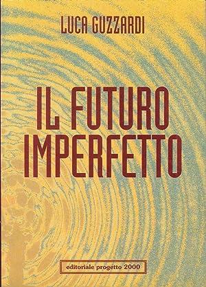 Il futuro imperfetto.: Guzzardi, Luca