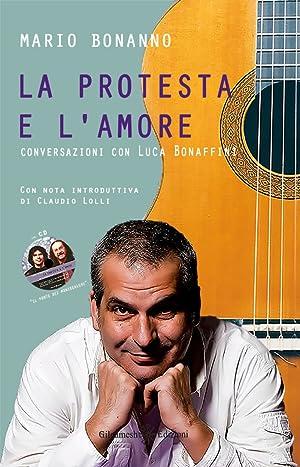 La protesta e l'amore. Conversazioni con Luca Bonaffini. Con CD Audio.: Bonanno Mario