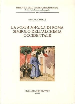 La Porta Magica di Roma Simbolo dell'alchimia occidentale.: Gabriele Mino