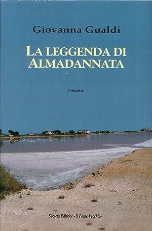 La leggenda di Almadannata.: Gualdi Giovanna