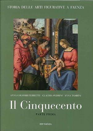 Il Cinquecento. Parte Prima.: Colombi Ferretti, Anna Pedrini, Claudia Tambini, Anna