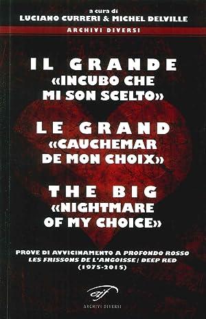 """Il Grande """"Incubo che Mi Son Scelto""""le Grand """"Cauchemar De Mon Choix""""the Big &..."""