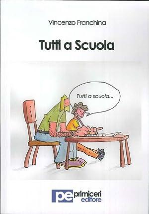 Tutti a scuola.: Franchina Vincenzo