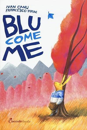 Blu come me.: Canu Ivan Pirini